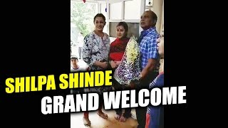 Shilpa Shinde's GRAND WELCOME At Home After Winning Bigg Boss 11