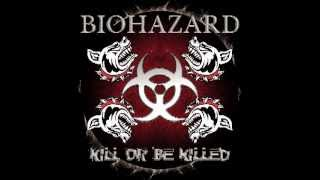 Watch Biohazard Kill Or Be Killed video