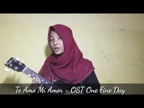 Download Lagu Te Amo Mi Amor - OST One Fine Day (Cover by Ova Rizki) MP3 Free