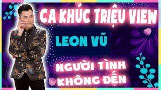 Bài hát làm nên tên tuổi Leon Vũ - Nhạc Bolero Hải Ngoại Hay Nhất 2019