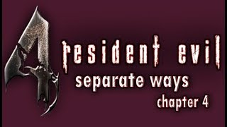 Resident Evil 4 - Separate Ways | Chapter 4