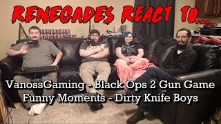 Renegades React to... VanossGaming - Black Ops 2 Gun Game Funny Moments - The Dirty Knife Boys