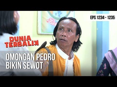DUNIA TERBALIK - Omongan Pedro Bikin Sewot Babeh Bos Nih [10 Desember 2018]
