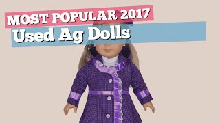 Used Ag Dolls Collection // Most Popular 2017