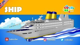 Let's Learn with Coloreba - Ship (Educational Video)