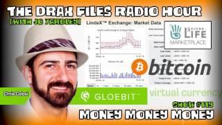 The Drax Files Radio Hour with Jo Yardley Show #119: Money Money Money