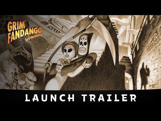 Grim Fandango Remastered Launch Trailer