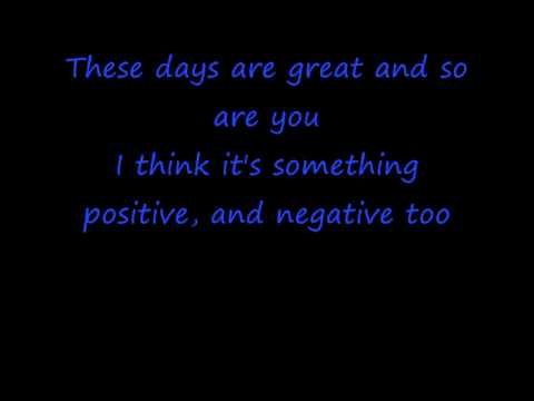 Alien Ant Farm - These Days With Lyrics
