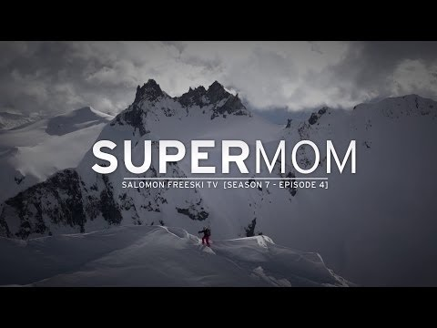 Salomon Freeski TV Season 7 Episode 9 - Super Mom