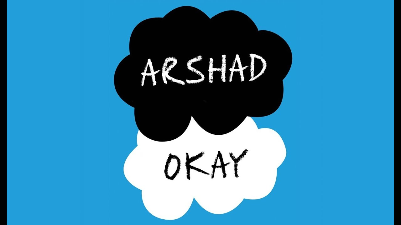 Okay Okay The Fault In Our Stars Arshad - Okay  The Fault in