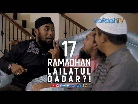 Adab Harian Muslim Edisi Ramadhan 1439H: 17 Ramadhan Lailatul Qadr?!