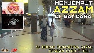 """Jemput """" AZZAM """" Tunanetra yang lagi (viral) di bandara"""