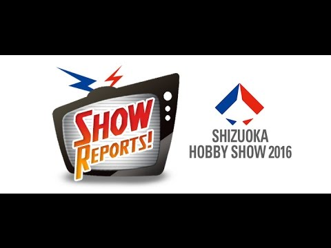 The Latest Scale Model News from Shizuoka Hobby Show 2016 -