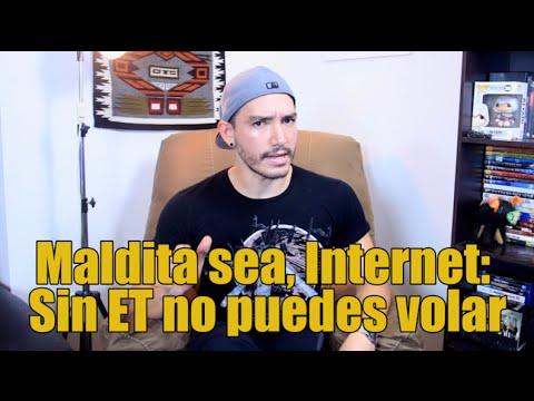 Maldita sea, Internet: Sin ET no puedes volar
