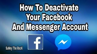 How Deactivate your facebook account and Messenger account