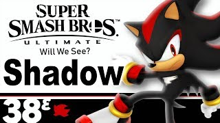 Shadow The Hedgehog | Super Smash Bros Ultimate - Will We See? #1