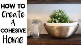 INTERIOR DESIGN   8 Tricks to Make Your Home Look Cohesive
