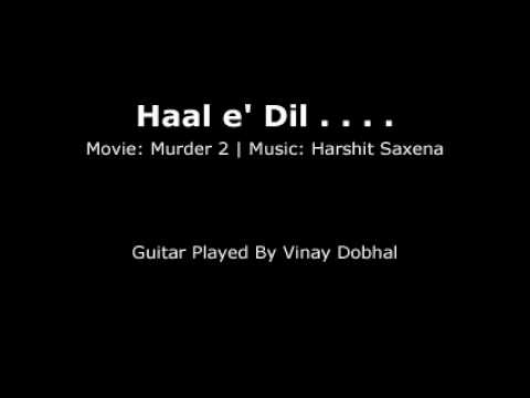 Haal e dil (Murder 2) - Guitar Instrumental By Vinay Dobhal