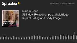 #35 How Relationships and Marriage Impact Eating and Body Image (part 2 of 2)