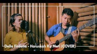 Download Lagu Ada Band - Haruskah Ku Mati (COVER) by Della Firdatia Gratis STAFABAND