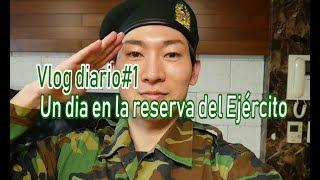 vlog diario#1 : un dia reserva de ejercito / JJun coreano