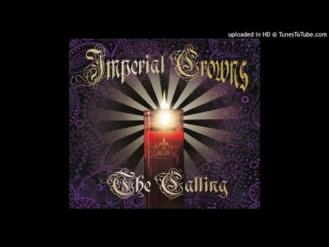 Imperial Crowns- The Calling