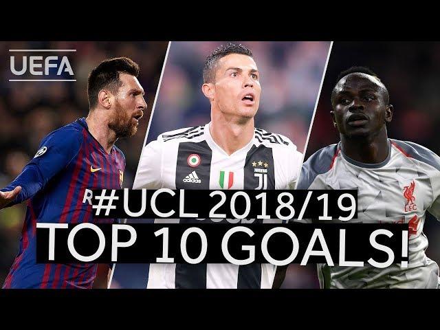 RONALDO, MESSI, MANy 201819 UCL Top Ten GOALS