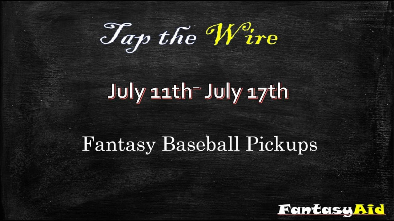 Tap the Wire Fantasy Baseball Waiver Wire Pickups Week 15 ...