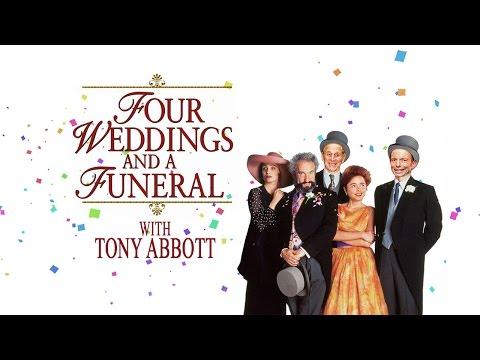 Four Weddings and a Funeral with Tony Abbott