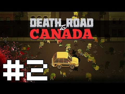 Death Road To Canada Gameplay / Let's Play - Part 2
