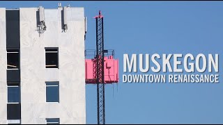 Muskegon downtown renaissance 2017