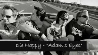 Watch Die Happy Adams Eyes video