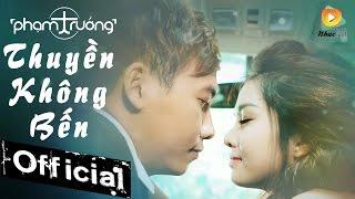 Thuyền Không Bến - Phạm Trưởng [MV OFFICIAL]