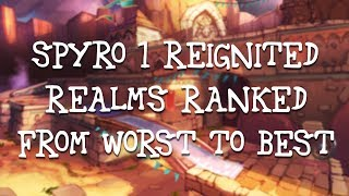 Spyro 1 Reignited Realms Ranked from Worst to Best