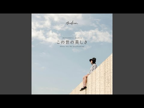 Download この世の美しさ Indahnya Dunia Japanese Version Mp4 baru