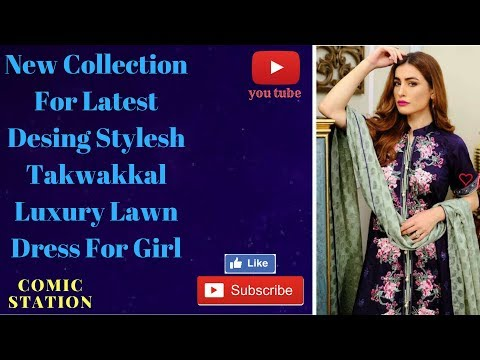 How to New Collection For Latest Desing Stylesh Takwakkal Luxury Lawn Dress For Girl # 2018