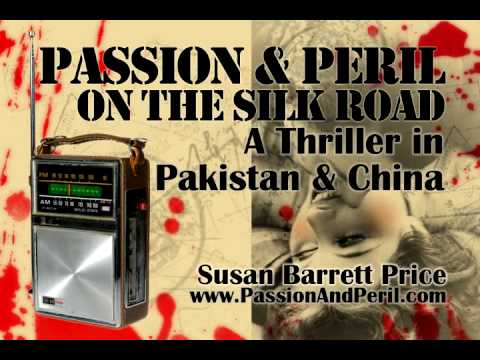 Trailer #2: Passion & Peril on the Silk Road: A Thriller in Pakistan & China