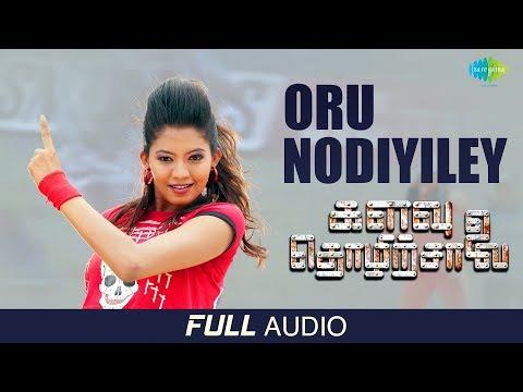 Oru Nodiyiley -Audio   Kalavu Thozhirchalai   Vamsi Krishna   Shyam Benjamin   Sharanya Gopinath