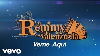 Remmy Valenzuela - Veme Aquí (Lyric Video)