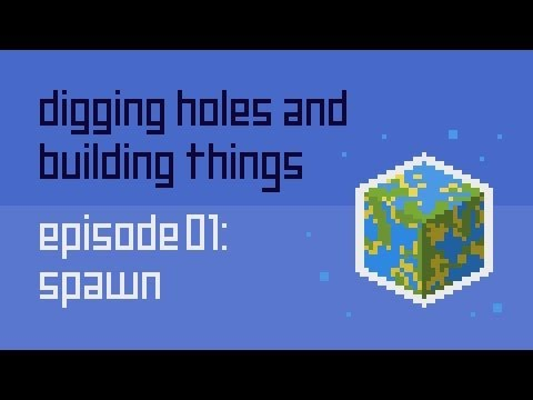 Digging Holes and Building Things Classic: Episode 1: Spawn
