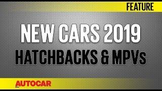 New Cars 2019 - Upcoming Hatchbacks & MPVs | Autocar India