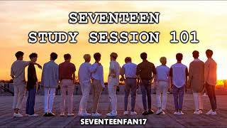 [ STUDY ! ! ! ] SEVENTEEN(???) - STUDY SESSION 101 1 HOUR MUSIC