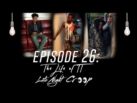 The Life Of TT: Episode 26 - Late Night Creep