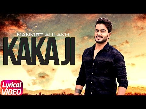 Kaka Ji (Lyrical Video) | Mankirt Aulakh | Punjabi Lyrical Songs | Speed Records