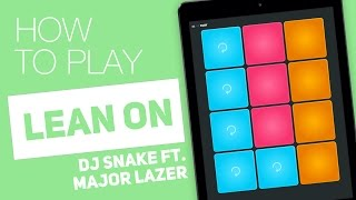 How to Play: LEAN ON (DJ Snake Ft. Major Lazer) - SUPER PADS - Sway Kit