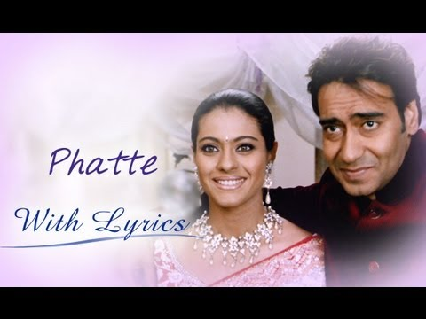 Phatte (Lyrical Song) | U Me Aur Hum | Ajay Devgn & Kajol