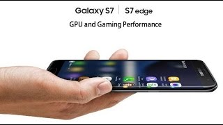 Samsung Galaxy S7 & S7 Edge - GPU and Gaming Performance