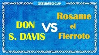 Zizumbo Cup - Octavos de Final- rosame el fierrote vs don S Davis