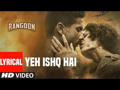 Yeh Ishq Hai Lyrical Video Song   Rangoon   Kangana Ranaut, Saif Ali Khan, Shahid Kapoor