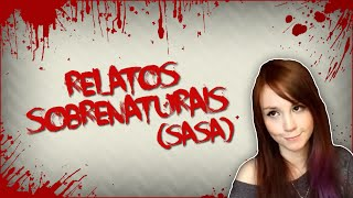 RELATOS SOBRENATURAIS DE YOUTUBERS: SASA